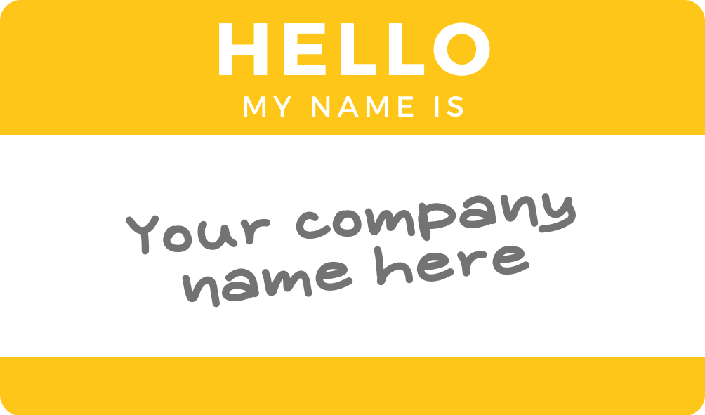 """""""Your Company Name Here"""" yellow name tag"""